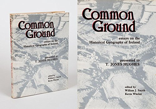 Common Ground: Essays on the Historical Geography of Ireland