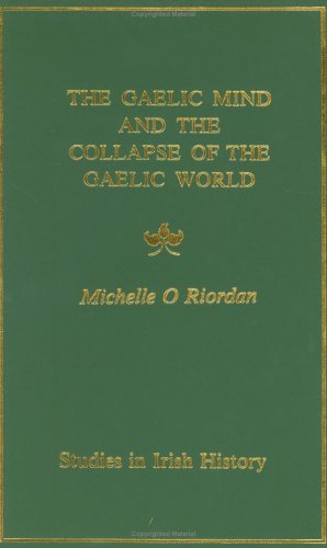 9780902561571: Gaelic Mind and the Collapse of the Gaelic World (Studies in Irish history)