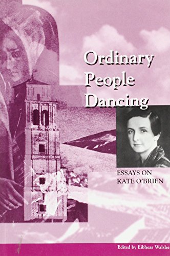 Ordinary People Dancing Essays On Kate Obrien   Ordinary People Dancing Essays On Kate Obrien