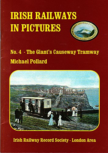 Irish Railways in Pictures No. 4 The Giant's Causeway Tramway