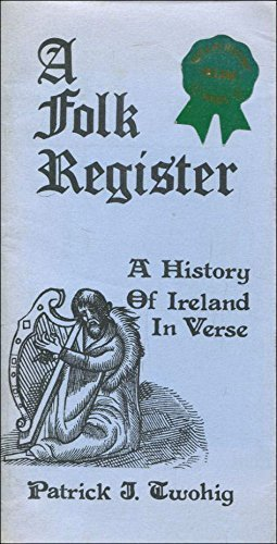 A Folk Register: Purporting to be a: Patrick J Twohig