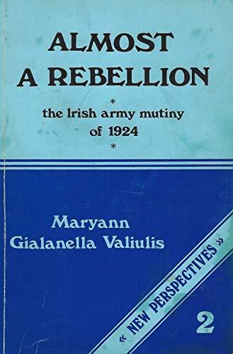 9780902568150: Almost a Rebellion: Irish Army Mutiny of 1924
