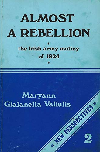 9780902568150: Almost a Rebellion: Irish Army Mutiny of 1924