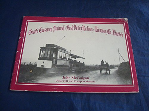 9780902588103: Giant's Causeway Portrush and Bush Valley Railway and Tramway Co.Ltd.