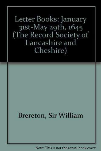 Letter Books of Sir William Brereton Volumes: Dore, R.N. (ed.)