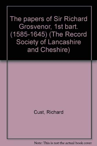 9780902593336: The papers of Sir Richard Grosvenor, 1st Bart. (1585-1645) (The Record Society of Lancashire and Cheshire)