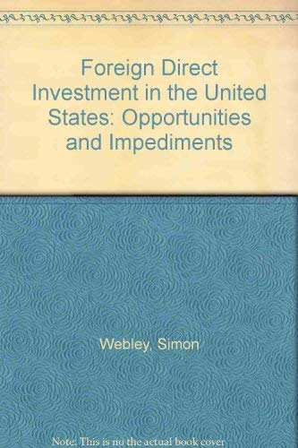 Foreign Direct Investment in the United States: Opportunities and Impediments