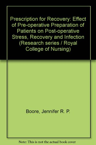9780902606555: Prescription for Recovery: Effect of Pre-operative Preparation of Patients on Post-operative Stress, Recovery and Infection