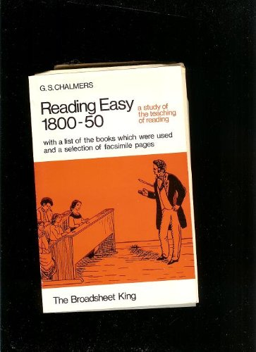 Reading Easy, 1800-50: A Study of the Teaching of Reading with a List of the Books Which Were Used ...