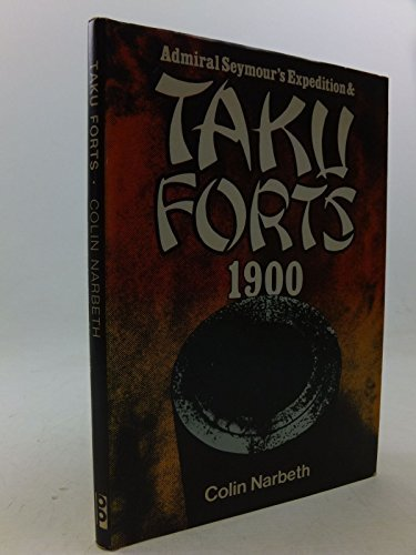 9780902633698: Admiral Seymour's Expedition and Taku Forts, 1900