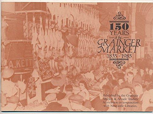 9780902653283: 150 years of the Grainger Market, 1835-1985