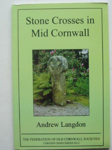 9780902660212: Stone Crosses in Mid Cornwall (Cornish Cross S.)