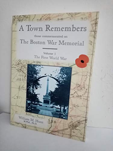 9780902662049: A Town Remembers Those Commemorated on the Boston War Memorial: The First World War v. 1