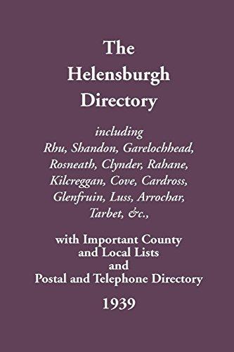 Helensburgh Directory, Including Rhu, Shandon, Garelochhead, Rosneath, Clynder, Rahane, Kilcreggan,...
