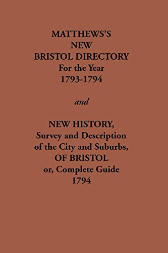 9780902664258: Matthew's New Bristol Directory for the Year 1793-1794, and New History, Survey and Description of the City and Suburbs, of Bristol Or, Complete