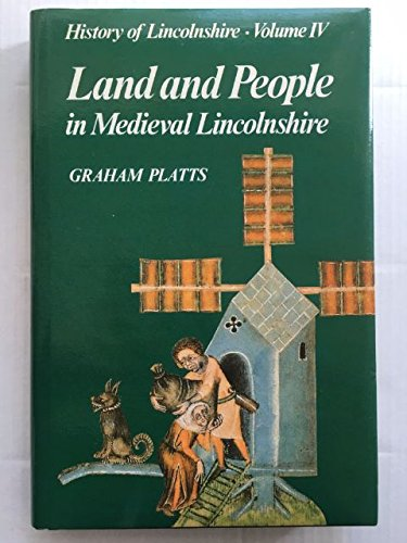 Land and People in Medieval Lincolnshire (History: Platts, Graham