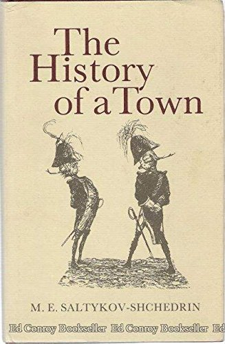 The History of a Town: Saltykov-Shchedrin, M.E.; Foote,