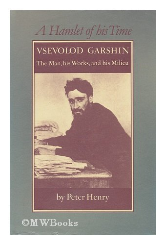 9780902672406: Hamlet of His Time: Vsevolod Garshin - The Man, His Works and His Milieu