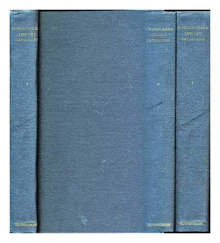 Catalogue of the Edward Clark Library, Volume II: Kilpatrick, P J W