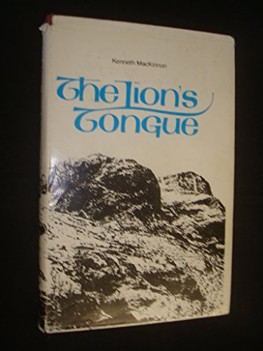 The Lion's Tongue: The Story of the: Kenneth MacKinnon