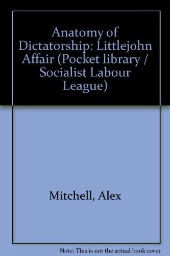 9780902715141: Anatomy of Dictatorship: Littlejohn Affair (Pocket ...