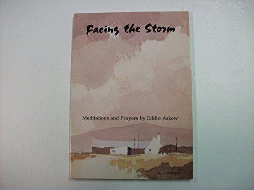 Facing the Storm: Meditations and Prayers: Eddie Askew