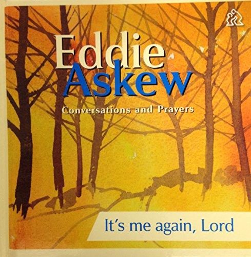 It's Me Again, Lord. (Conversations And Prayers): Eddie Askew