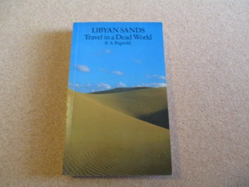 9780902743601: Libyan Sands: Travel in a Dead World