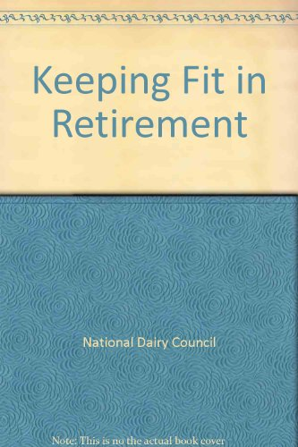 Keeping Fit in Retirement: National Dairy Council