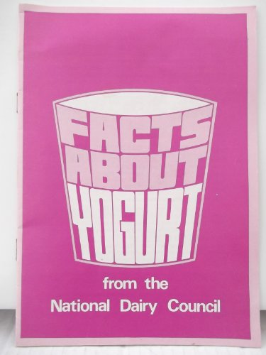 Facts about yogurt: National Dairy Council