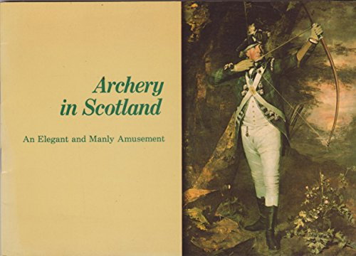 9780902752047: Archery in Scotland: An elegant and manly amusement