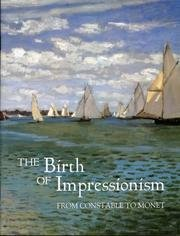 9780902752573: The birth of impressionism: From Constable to Monet : 23 May - 7 September 1997