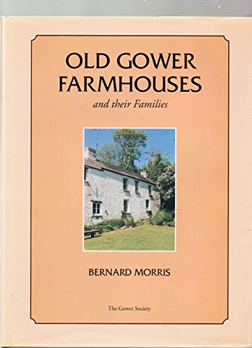 9780902767188: Old Gower Farmhouses and Their Families: The Gower Society's Fiftieth Jubilee Year Special Publication
