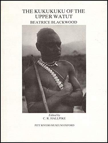 Kukukuku of the Upper Watut: Blackwood, Beatrice