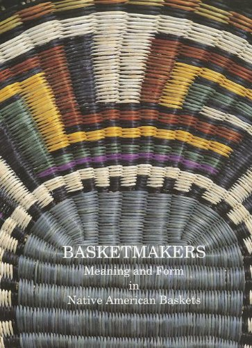 9780902793262: Basketmakers: Meaning and Form in Native American Baskets (Pitt Rivers Museum Monograph)