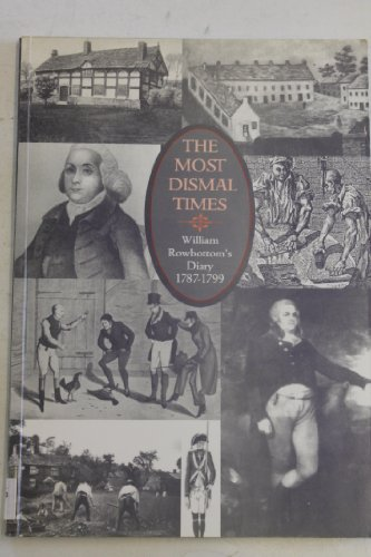 9780902809352: Most Dismal Times: William Rowbottam's Diary, 1787-99