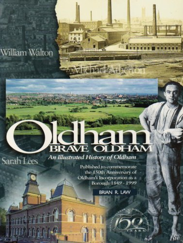 9780902809505: Oldham Brave Oldham: An Illustrated History of Oldham, 1849-1999