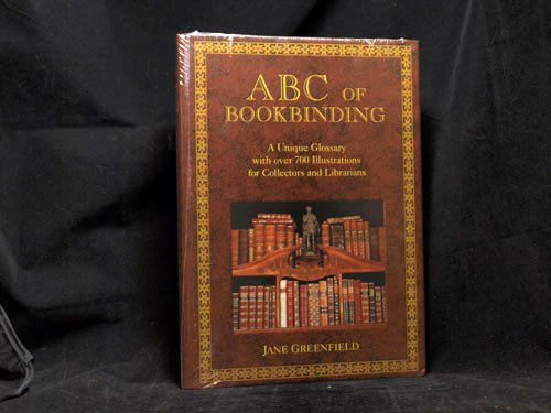 ABC Of BOOKBINDING. A Unique Glossary with Over 700 Illustrations for Collectors and Libarians.: ...