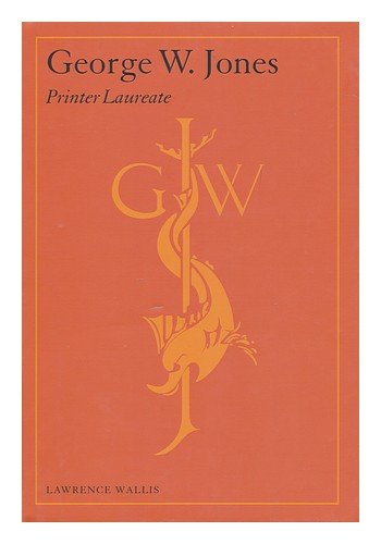 George W. Jones, Printer Laureate: Wallis, Lawrence