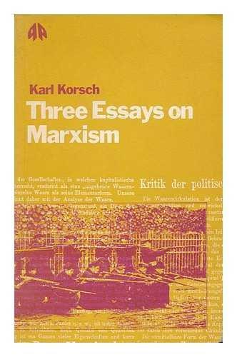 Three Essays on Marxism.: Korsch, Karl
