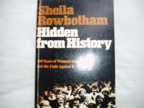 9780902818286: Hidden from History: 300 Years of Women's Oppression and the Fight Against it