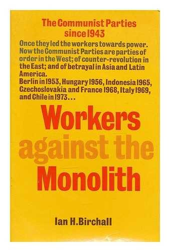 9780902818408: Workers Against the Monolith: Communist Parties Since 1943