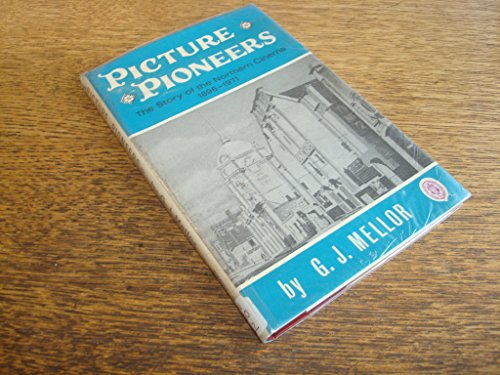 9780902833012: Picture Pioneers: The Story of the Northern Cinema 1896-1971