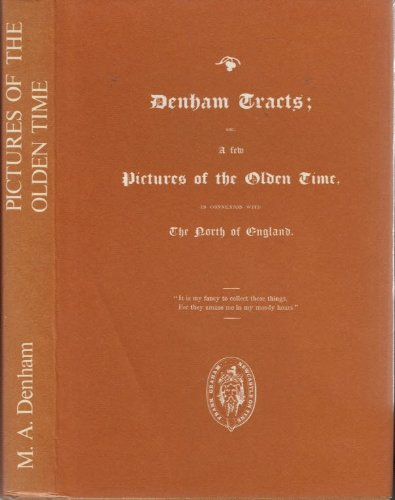 9780902833494: Denham Tracts: Or a Few Pictures of the Olden Time in Connection with the North of England
