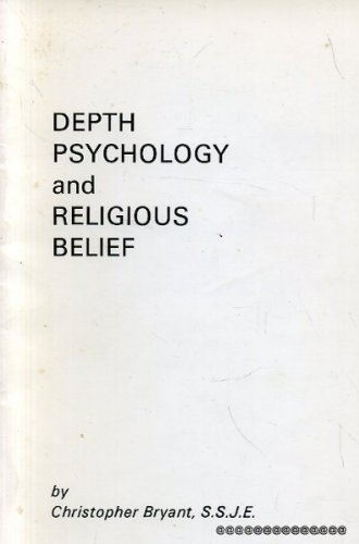 Depth psychology and religious belief, (0902834010) by Bryant, Christopher Rex