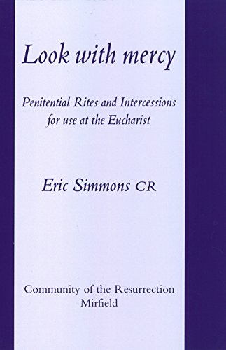 9780902834231: Look with Mercy: Penitential Rites and Intercessions for Use at the Eucharist