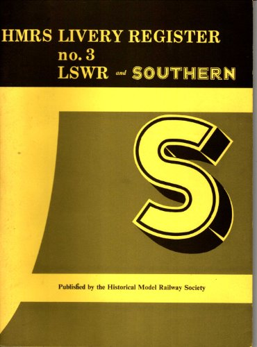 9780902835009: HMRS Livery Register no.3: L.S.W.R. and Southern