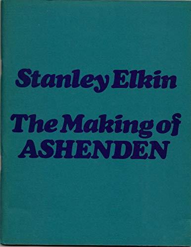 The Making of Ashenden (Covent Garden Stories Number3): Stanley Elkin