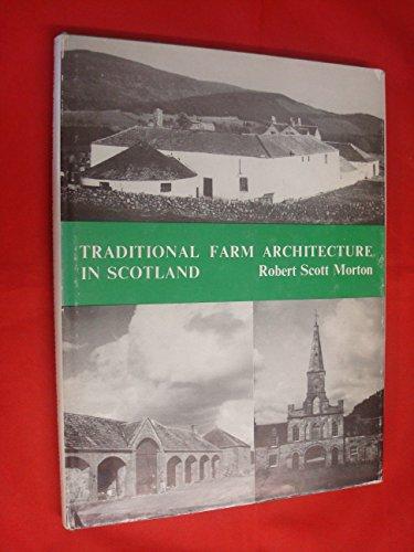 9780902859326: Traditional farm architecture in Scotland
