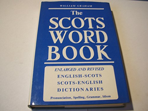The Scots Word Book - Enlarged and Revised: William Graham